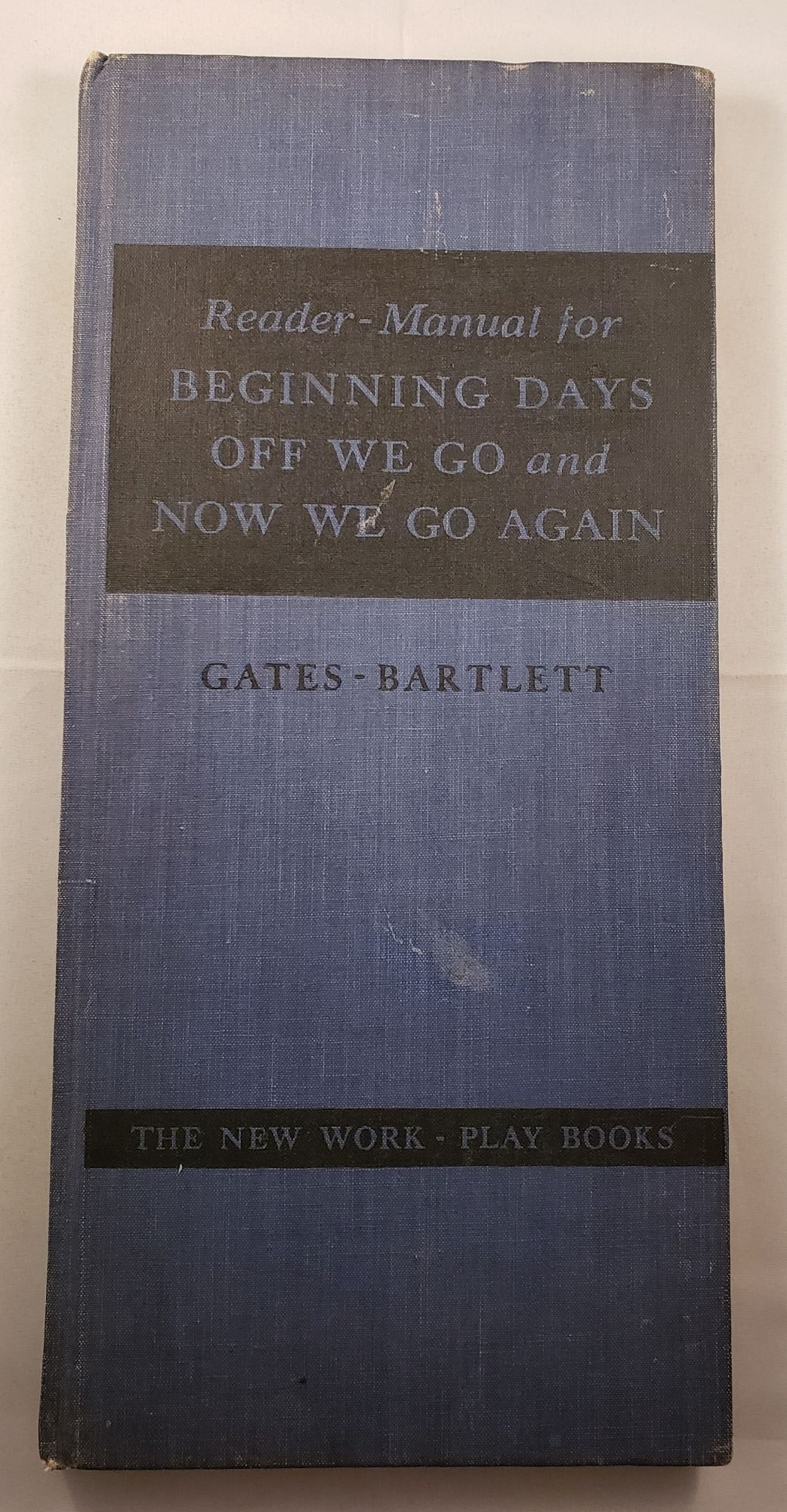 The New Work-Play Books Reader-Manual for Beginning Days, Off We Go and Now  We Go Again by Arthur I  Gates, Mary M  Bartlett on WellRead Books