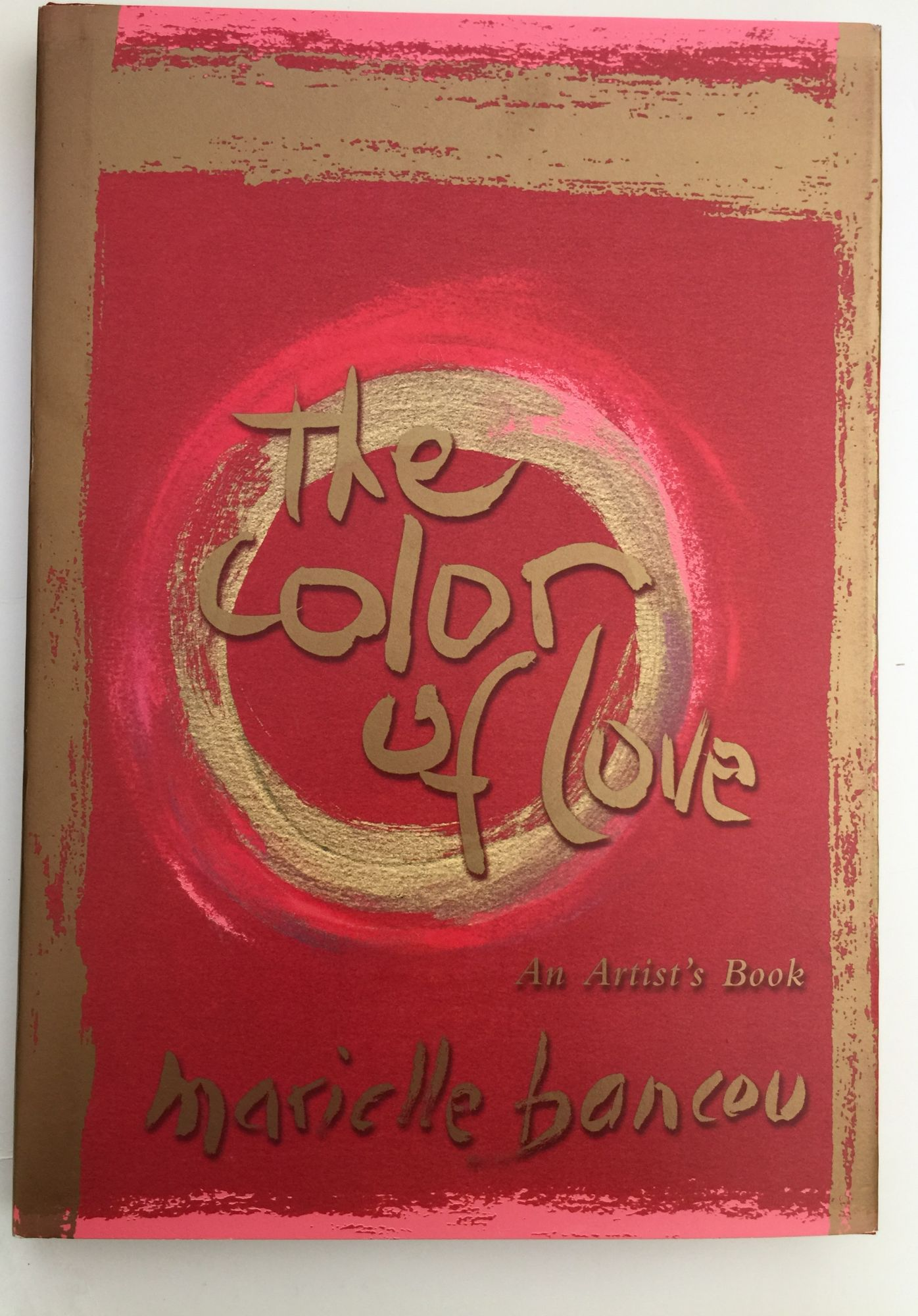 The Color Of Love: An Artist\'s Book of Poetry and Passion: Moving ...