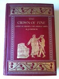 The Crown of Pine A Story of Corinth And The Isthmian Games. A. J. and A. J. Church, George Morrow.