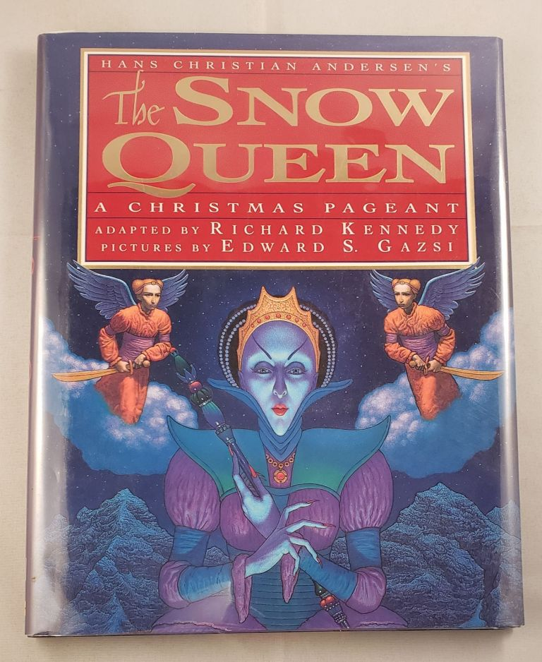 The Snow Queen A Christmas Pageant. Hans Christian and Andersen, Edward S. Gazsi.