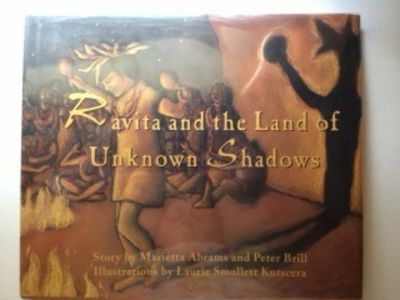 Ravita and the Land of Unknown Shadows. Marietta Abrams, Laurie Smollett Kutscera.