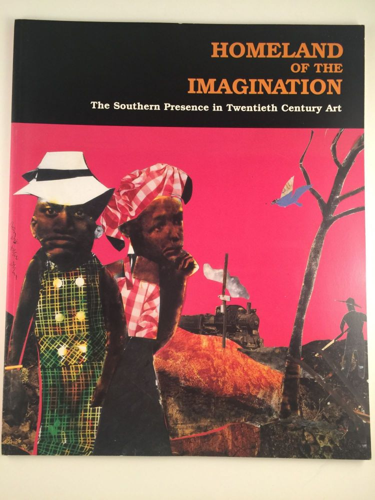 Homeland of the Imagination The Southern Presence In 20th Century Art. May 15 - Sept 4 Atlanta: Nationsbank, 1996.
