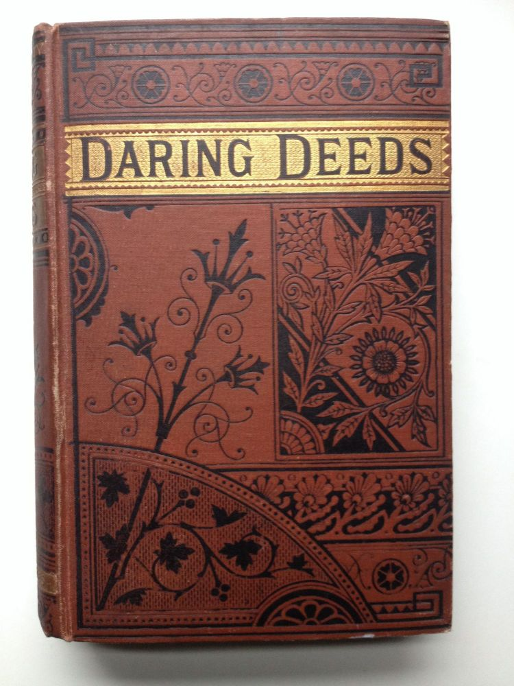 Daring Deeds Of American Heroes, With Biographical Sketches. James O. Brayman, ed.