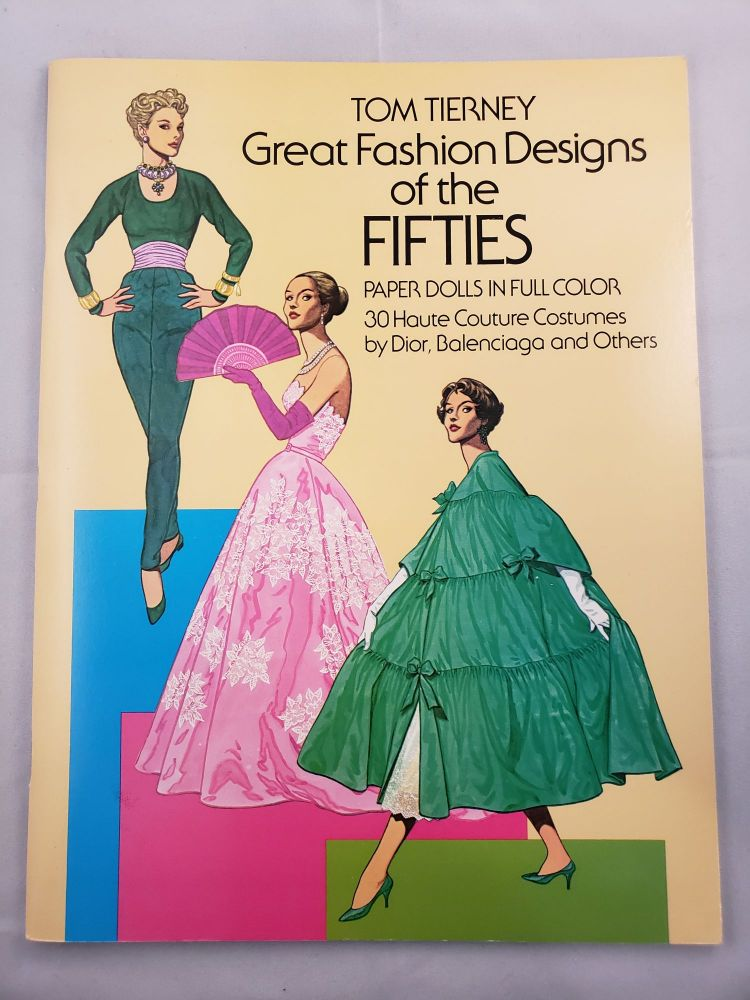 Great Fashion Design of the Fifties, Paper Dolls in Full Color. Tom Tierney.