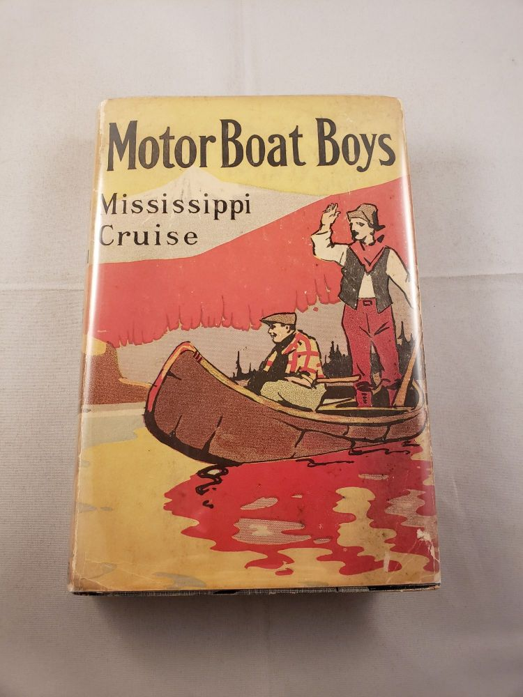 Motor Boat Boys Mississippi Cruise or The Dash For Dixie. Louis Arundel.