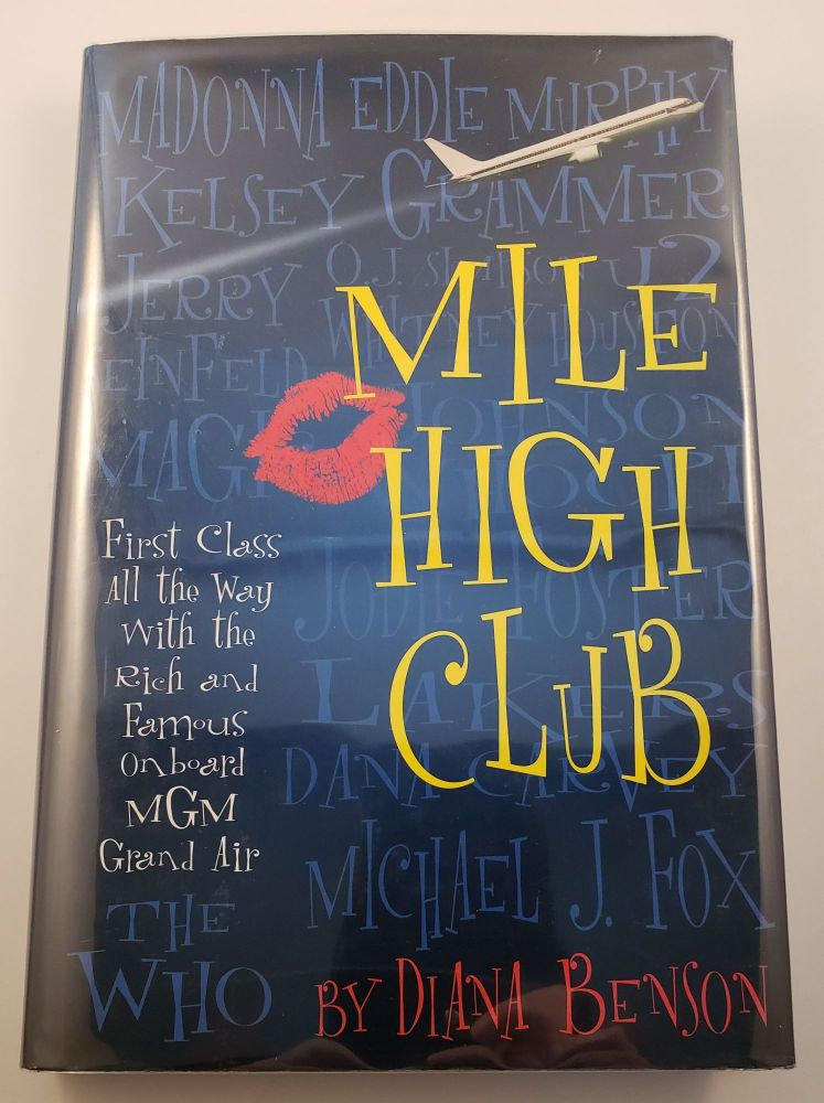 Mile High Club First Class All The Way With The Rich And Famous. Diana Benson.