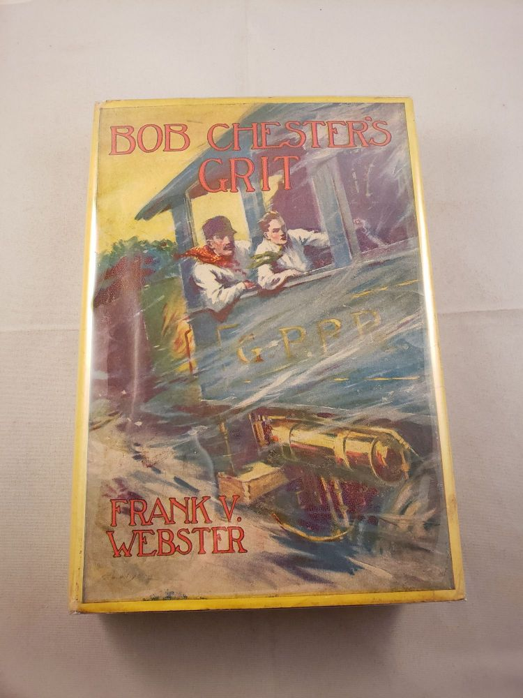 Bob Chester's Grit Or From Ranch To Riches. Frank V. Webster.