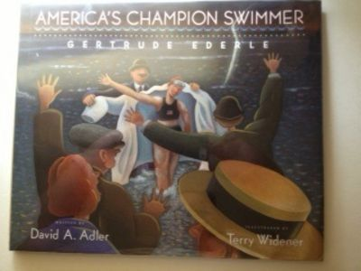 America's Champion Swimmer Gertrude Ederle. David A. and Adler, Terry Widener.