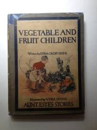 Aunt Este's Stories of the Vegetable & Fruit Children -. Deihl on cover, dustjacket.