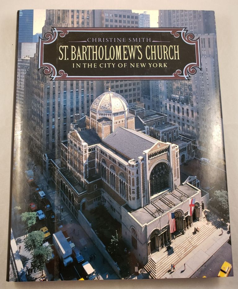 St. Bartholomewís Church In The City Of New York. Christine Smith.