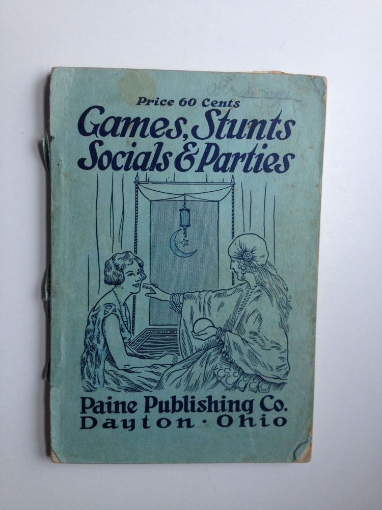 Games, Stunts, Socials And Parties For Use In School, Church And Community Organizations. Blanche Paine Elliott.