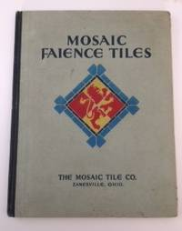 Mosaic Faience Tiles. One of the Signal Achievements in the Renaissance of Colo. Mosaic Tile Co.