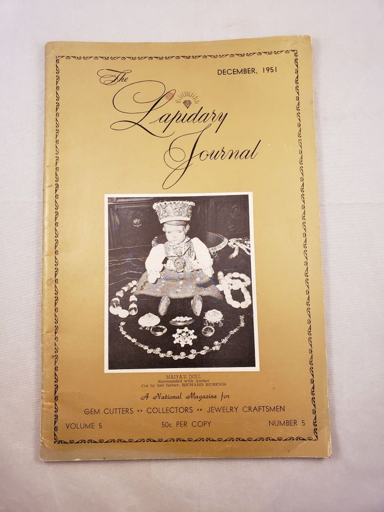 The Lapidary Journal December, 1951 Volume 5 Number 5. Lelande Quick, and Publisher.