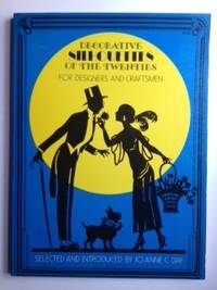 Decorative Silhouettes of the Twenties for Designers and Craftsmen. Jo Anne C. Day.