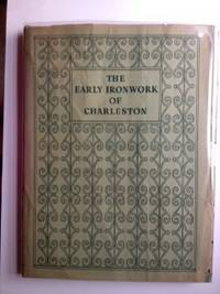 The Early Ironwork of Charleston. Alston AB Deas, Richard J. Bryan.