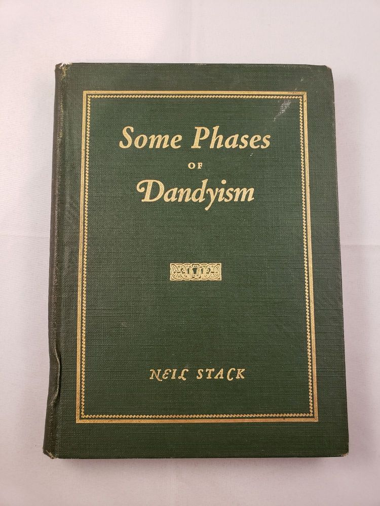 Some Phases of Dandyism A Survey. Neil Stack.