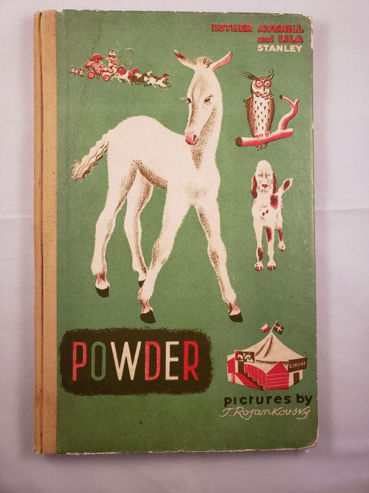 Powder The Story of a Colt, a Duchess and the Circus. Esther Averill, Lila Stanley.