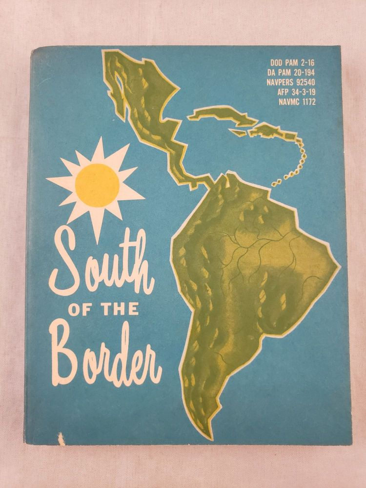 A Pocket Guide: South of the Border. The Office Of Armed Forces Information, Education Department of Defense.