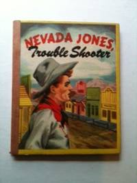 Nevada Jones Trouble Shooter. Joe and Adams, Richard Osborne.