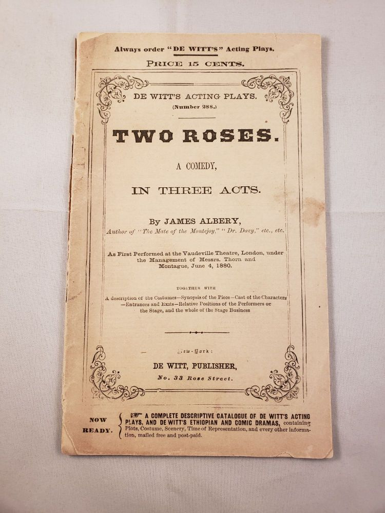 De Witt's Acting Plays Number 288 Two Roses- A Comedy in Three Acts. James Albery.
