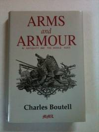 Arms and Armour in Antiquity and the Middle Ages. Charles Boutell.