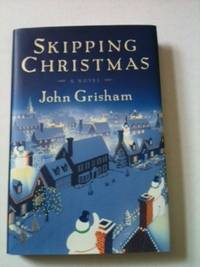 Skipping Christmas.Skipping Christmas By John Grisham On Wellread Books
