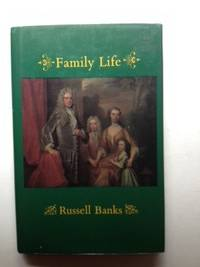 Family Life. Russell Banks.