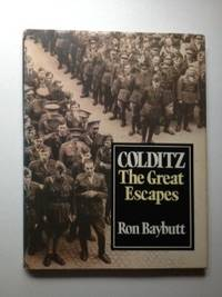 Colditz The Great Escapes. Ron Baybutt.
