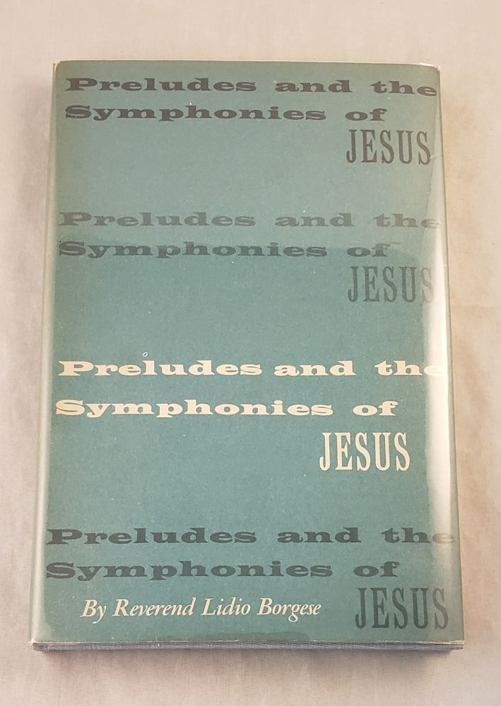 Preludes and the Symphonies of Jesus. Reverend Lidio Borgese.