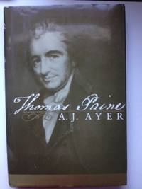 Thomas Paine. A. J. Ayer.