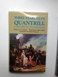 Three Years With Quantrill A True Story Told By His Scout John McCorkle Western Frontier Library #60. O. S. with Barton, Heerman Hattaway.
