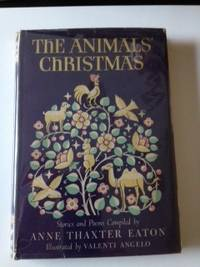 The Animals' Christmas. Anne Thaxter and Eaton, Valenti Angelo.