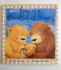 Love is a Handful of Honey. Giles and Andreae, Vanessa Cabban.