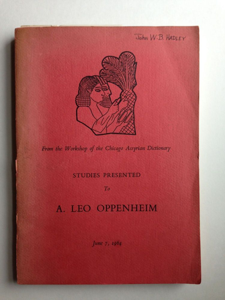 Studies Presented To A. Leo Oppenheim June 7, 1964. R. D. Biggs, J. A. Brinkman.