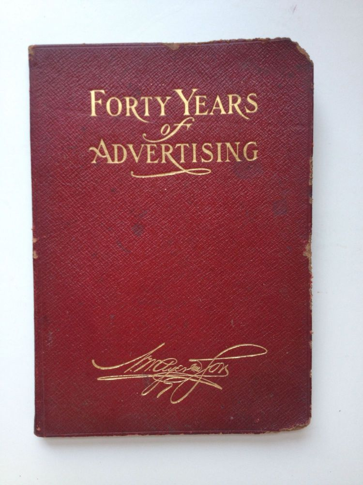 Forty Years of Advertising 1869 - -1909. N/A.