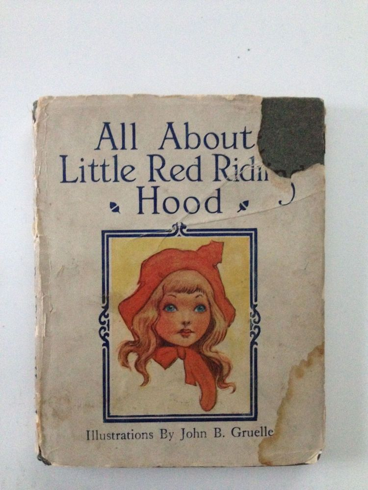 All About Little Red Riding Hood. John B. retold and Gruelle.