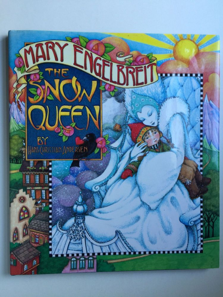 The Snow Queen. Hans Christian and Andersen, Mary Engelbreit.