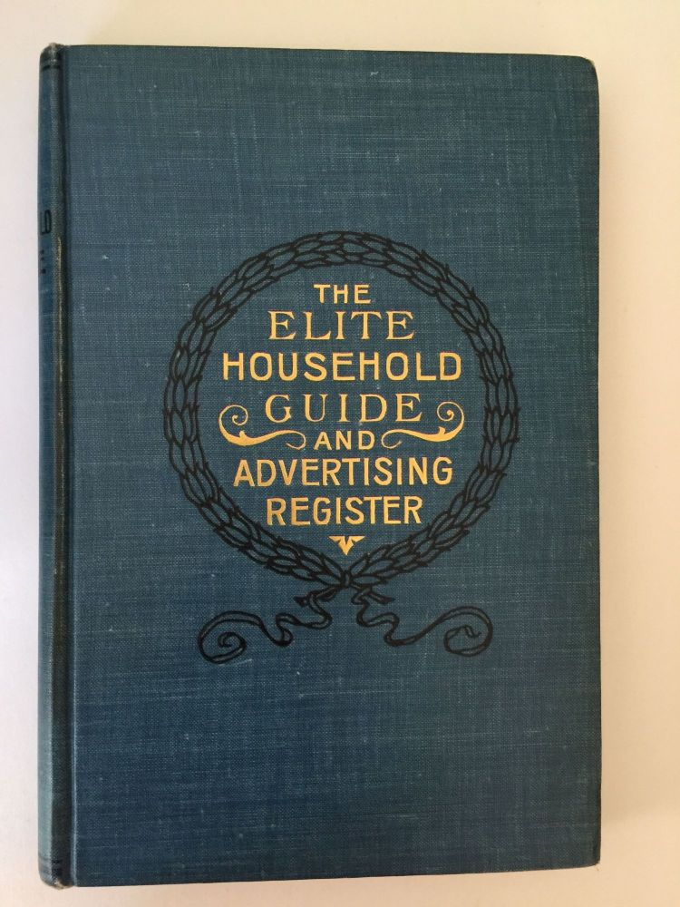 The Elite Household Guide And Advertising Register. American Publishing, Patent Specialty Co.