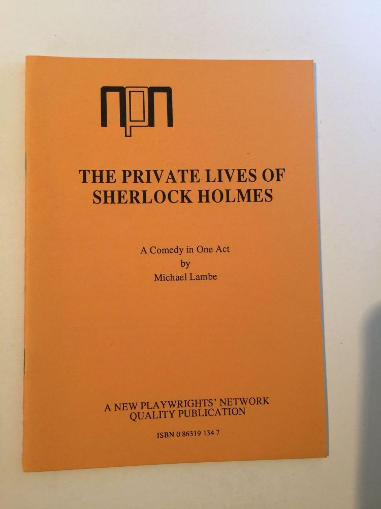 The Private Lives of Sherlock Holmes (Acting Copy). Michael Lambe.