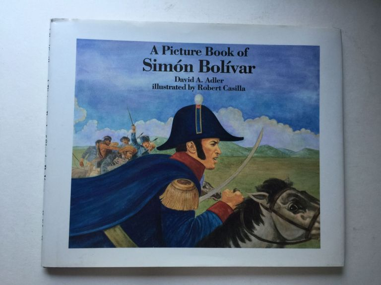A Picture Book of Simon Bolivar (Picture Book Biography). David A. and Adler, Robert Casilla.