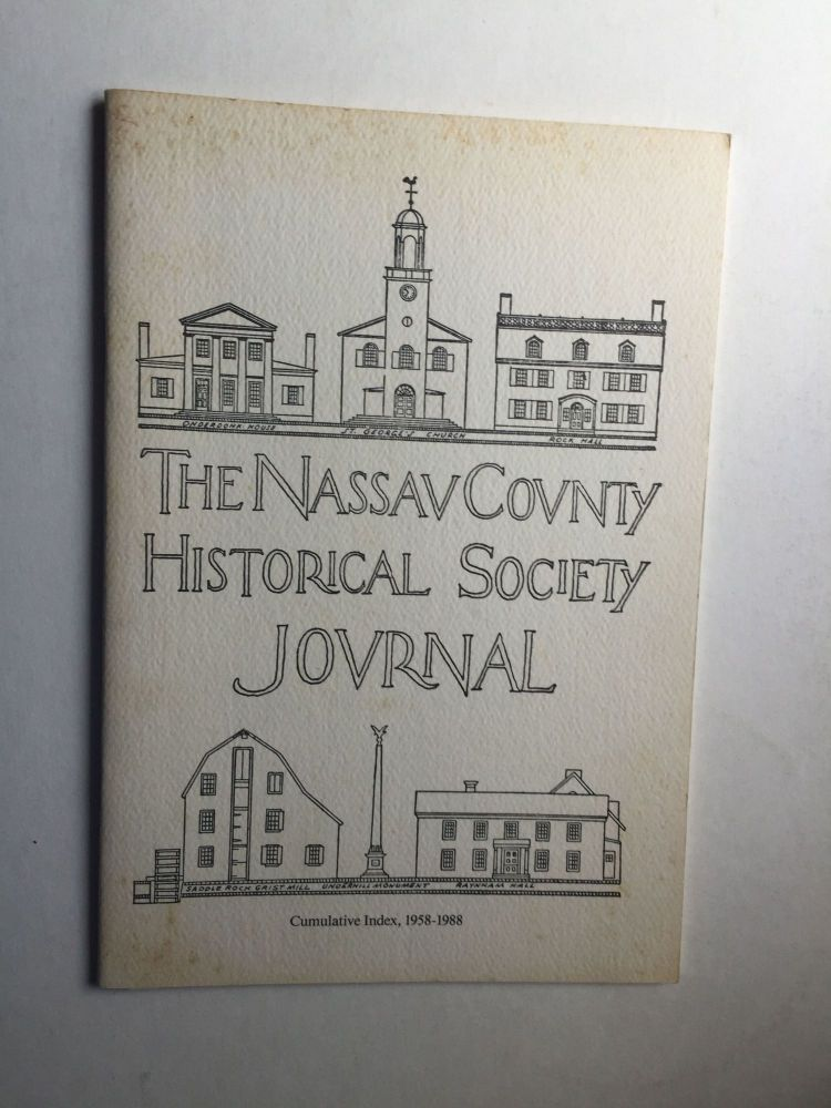 The Nassau County Historical Society Journal Cumulative Index 1958 1988. Jeanne M. compiler Burke.