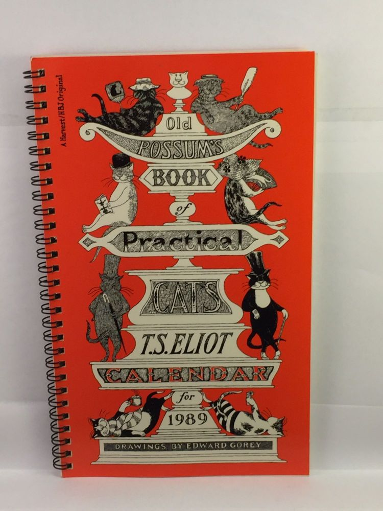 Old Possum's Book of Practical Cats Calendar for 1989 with excerpts from the poems by T.S. Eliot. T. S. and Eliot, Edward Gorey.