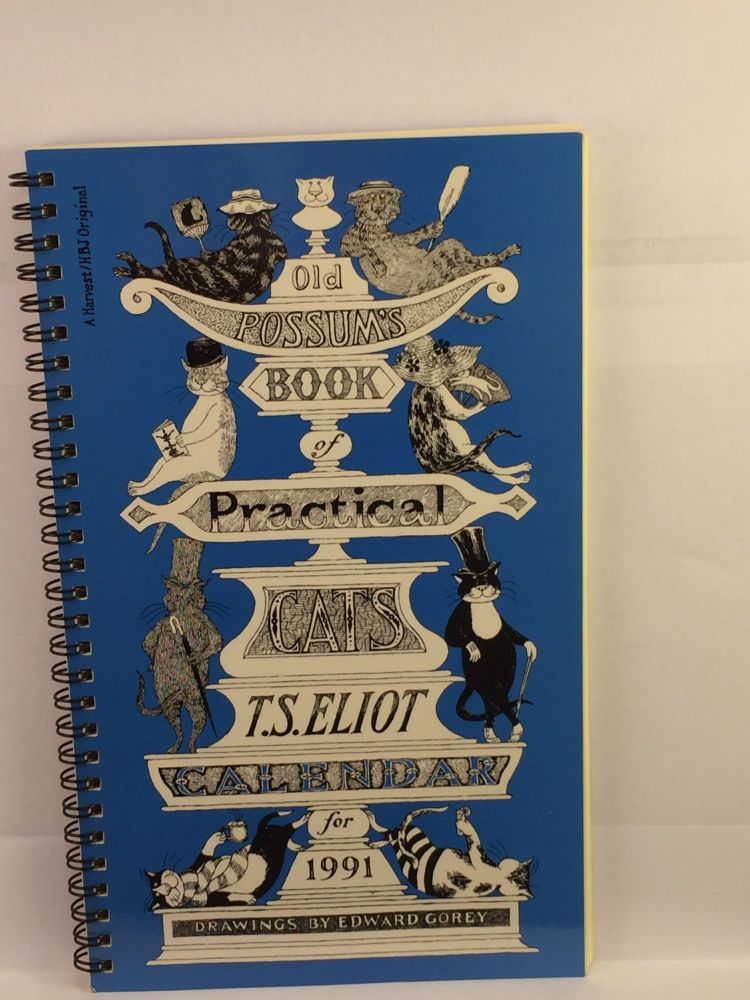 Old Possum's Book of Practical Cats Calendar for 1991 with excerpts from the poems by T.S. Eliot. T. S. and Eliot, Edward Gorey.