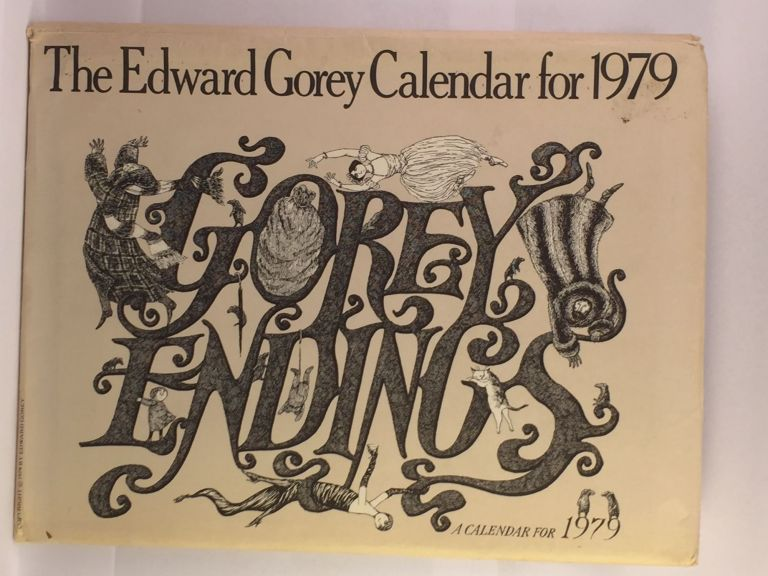 Gorey Endings A Calendar For 1979. Edward Gorey.