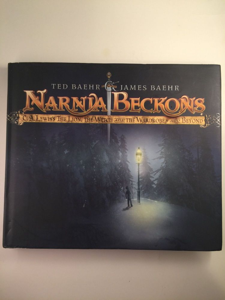 Narnia Beckons C. S. Lewis's The Lion, The Witch and the Wardrobe and Beyond. Ted Baehr, Angela West.