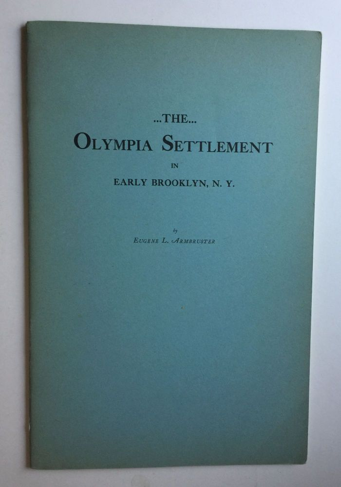 The Olympia Settlement in Early Brooklyn NY. Armbuster. Eugene.