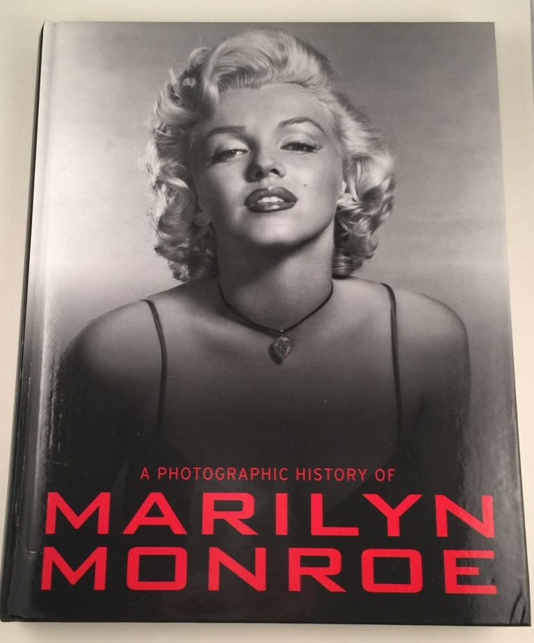 A Photographic History of Marilyn Monroe. Marie Clayton.