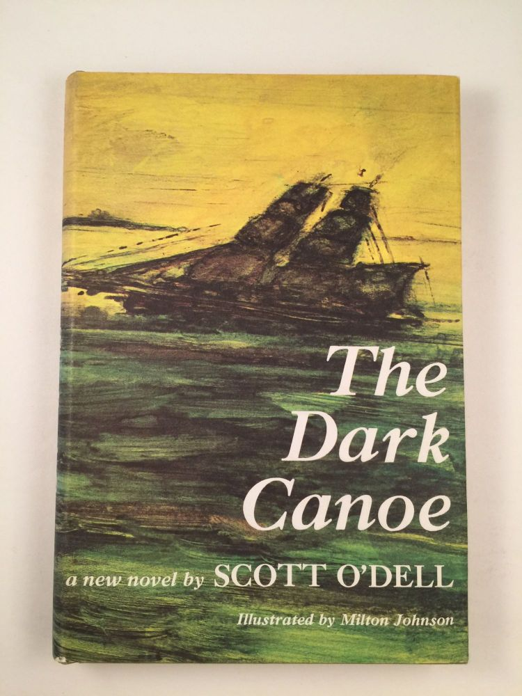 The Dark Canoe. Scott and O'Dell, Milton Johnson.