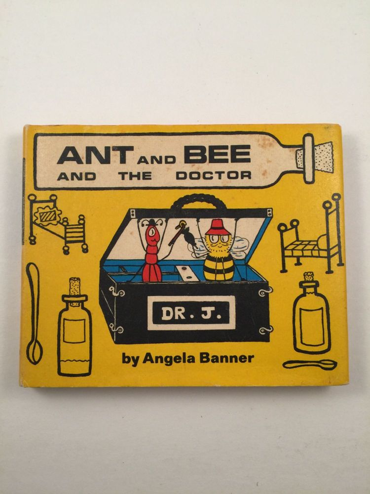 Ant And Bee And The Doctor. Angela Banner.