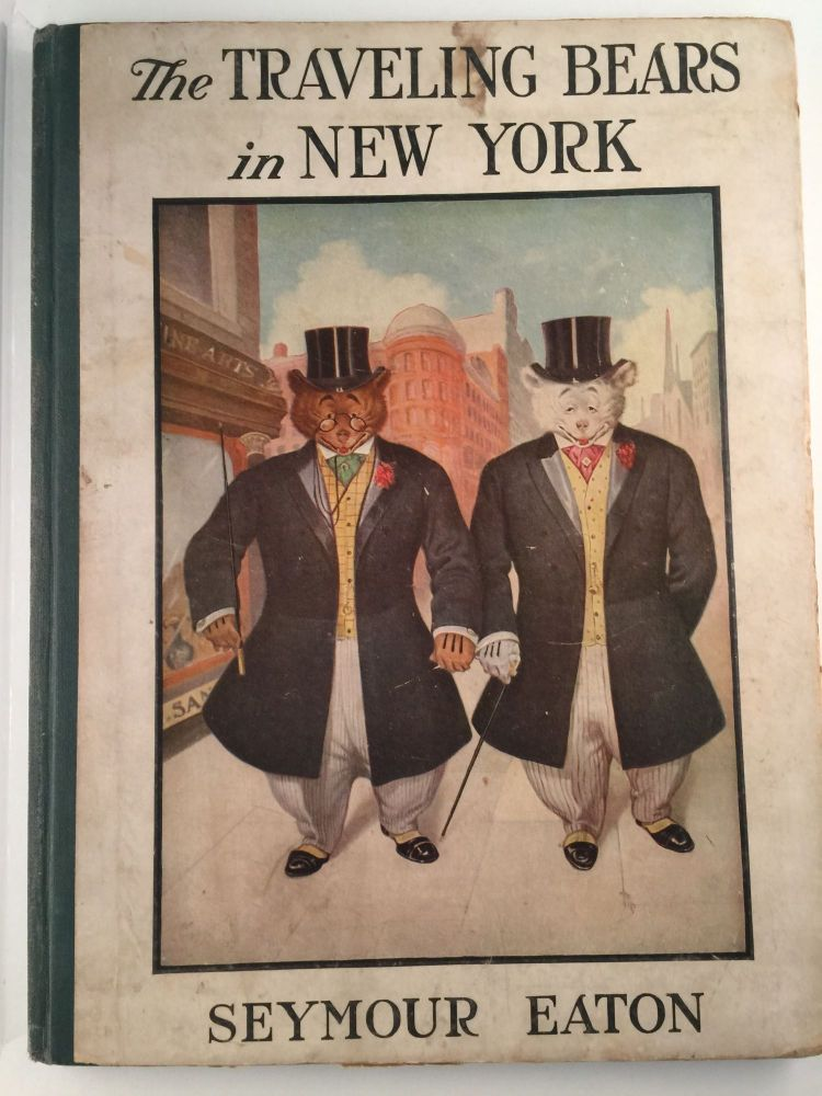 The Traveling Bears In New York Their Travels and Adventures. Seymour and Eaton, V. Floyd Campbell, Paul Piper.